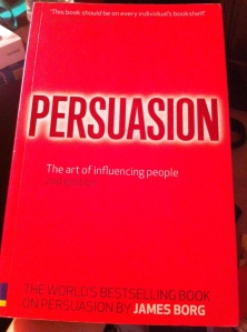 Persuasion - The art of influencing people